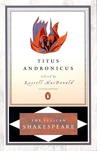 How To Write An Informative Essay Titus Andronicus The Pelican Shakespeare William Shakespeare Why Is Abortion Wrong Essay also English Essays Book Titus Andronicus The Pelican Shakespeare By William Shakespeare  Thomas Hobbes Essay