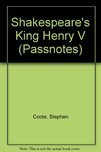 Shakespeare's King Henry V (Passnotes): Coote, Stephen