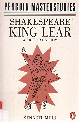 "Shakespeare's ""King Lear"" (Masterstudies): Kenneth Muir"