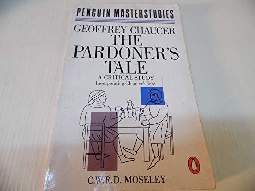 9780140771299: The Pardoner's Tale: A Critical Study incorporating Chaucer's Text (Penguin Masterstudies)