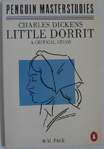 9780140771367: Charles Dickens: Little Dorrit - A Critical Study (Masterstudies)