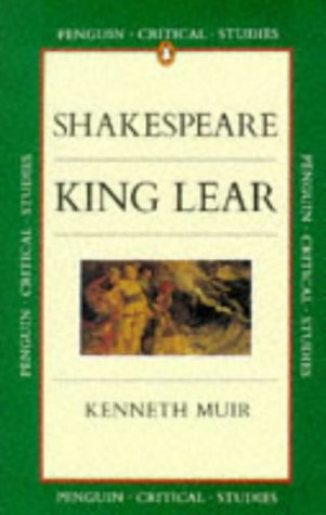 "Shakespeare's ""King Lear"" (Critical Studies): Kenneth Muir"