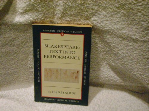 9780140772340: Shakespeare: Text into Performance (Critical Studies)