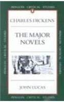 Penguin Critical Studies: Charles Dickens:The Major Novels: Lucas, John