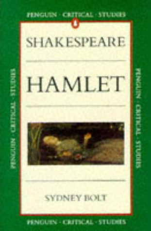 Hamlet (Critical Studies, Penguin): Bolt, Sydney