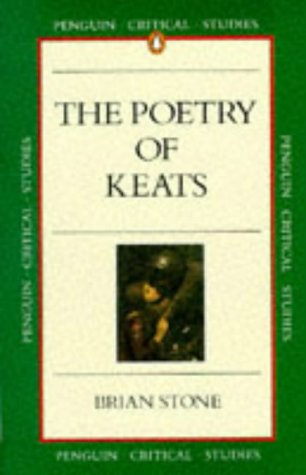 The Poetry of Keats (Penguin Critical Studies): Stone, Brian