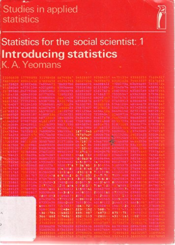 9780140800050: Introducing Statistics: Statistics For the Social Scientist, Vol.1: Introducing Statistics v. 1 (Studies in Applied Statistics)