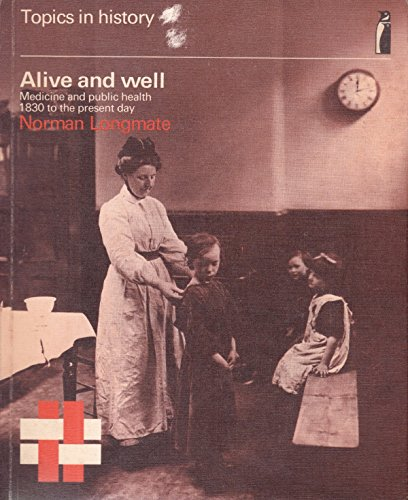 9780140800289: Alive and Well: Medicine and Public Health from 1830 to the Present Day (Topics in history)