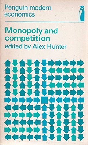 9780140800753: Monopoly and Competition: Selected Readings (Modern Economics)