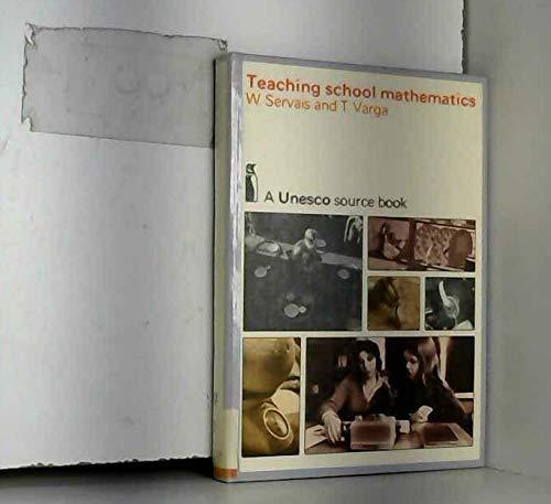 9780140800845: Teaching School Mathematics (A Unesco Source Book.)