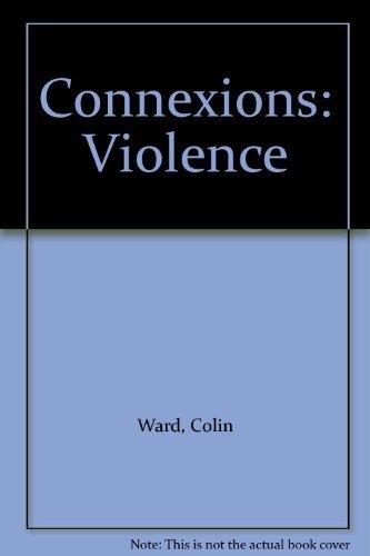 9780140800883: Connexions: Violence