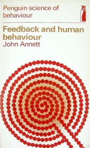 Feedback and Human Behaviour: The Effects of: John Annett