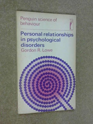 9780140801194: Personal Relationships in Psychological Disorders (Penguin science of behaviour: clinical psychology)