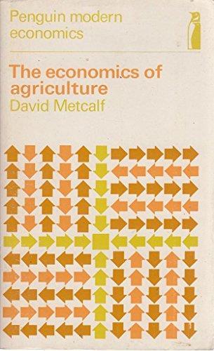 The Economics of Agriculture: David Metcalf