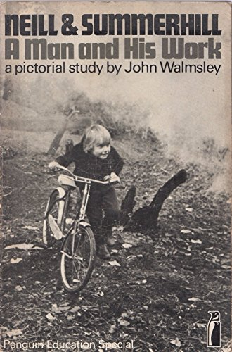 9780140801347: Neill and Summerhill: Pictorial Study (Penguin education specials)
