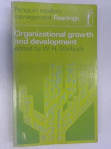 9780140801361: Organizational Growth and Development (Modern Management Readings)