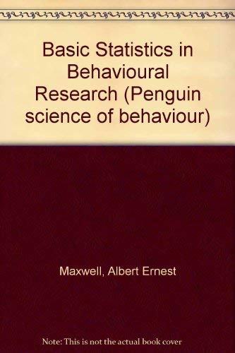 Basic Statistics in Behavioural Research (Penguin science of behaviour; method and history): ...