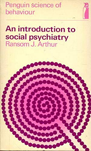 Introduction to Social Psychiatry (Science of Behaviour): Ransom, J.Arthur