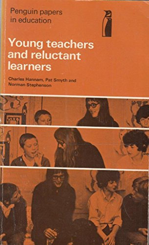 9780140802467: Young Teachers and Reluctant Learners: An Account of the Hillview Project, an Experiment in Teacher Education, and a Discussion of Its Educational Implications (Penguin Papers in Education)