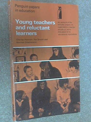 9780140802467: Young Teachers and Reluctant Learners: An Account of the Hillview Project (Penguin papers in education)