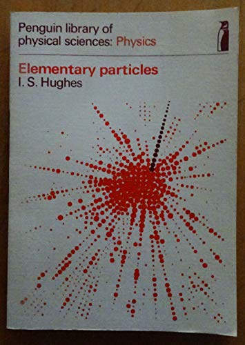 9780140802771: Elementary Particles (Library of Physical Science)