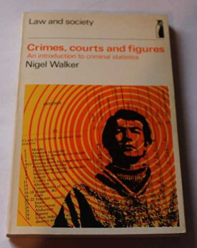 9780140802788: Crimes, Courts and Figures: Introduction to Criminal Statistics (Law and society)