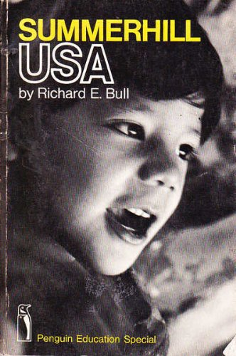Summerhill U.S.A. (Penguin educational special): Bull, Richard E.