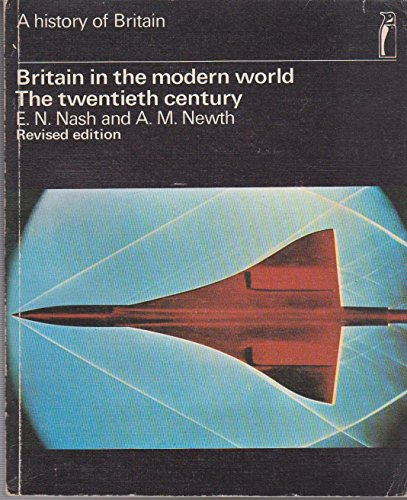 9780140803051: Britain in the Modern World: The Twentieth Century (History of Britain S.)