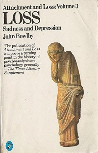 9780140803099: Attachment and Loss: Loss - Sadness and Depression v. 3 (Penguin psychology)