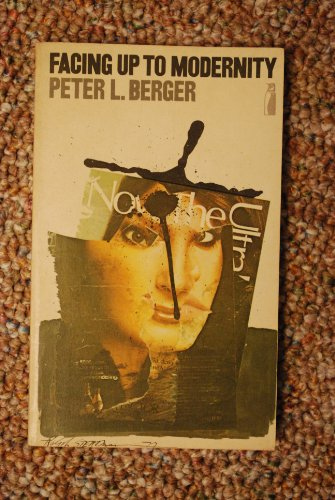 FACING UP TO MODERNITY (PENGUIN EDUCATION): PETER L. BERGER