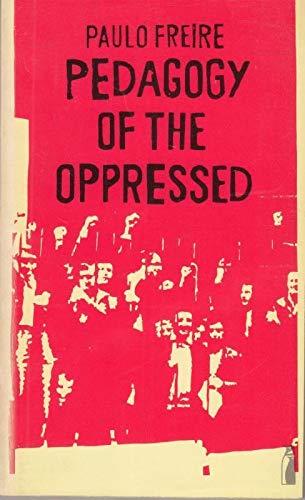 Pedagogy of the Oppressed: Freire, Paulo