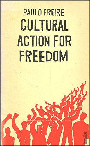 Cultural action for freedom (Penguin education): Freire, Paulo