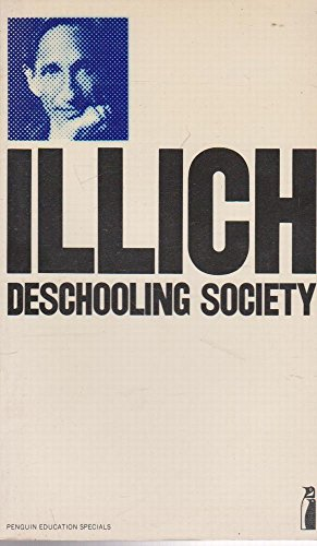 ivan illich deschooling society essay Illich addresses such questions in different writings, for example, in the essay, the rebirth of epimethean man (published in deschooling society), and in the book, gender others are concerned with questions of the public good, sometimes labeled as public policy.