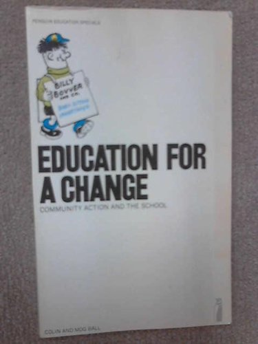 9780140803600: Education for a Change: Community Action and the School (Penguin education specials)