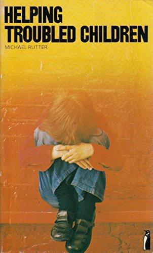 Helping Troubled Children: Rutter, Michael