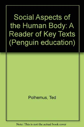 9780140803693: Social aspects of the human body: A reader of Key Texts