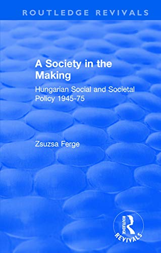 9780140803754: A Society in the Making: Hungarian Social and Societal Policy, 1945-75