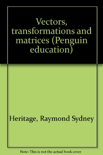 9780140804058: Vectors, transformations and matrices (Penguin education)