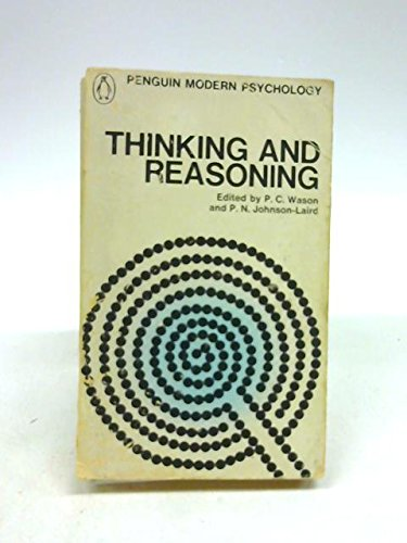 Thinking and Reasoning: Selected Readings (Modern Psychology): P. C. Wason,