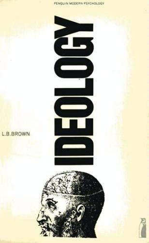 Ideology (Penguin modern psychology texts): L. B. Brown