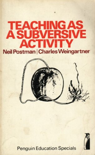 9780140806069: Teaching as a Subversive Activity (Penguin Education Specials)