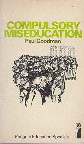9780140806137: Compulsory Miseducation (Penguin education specials)