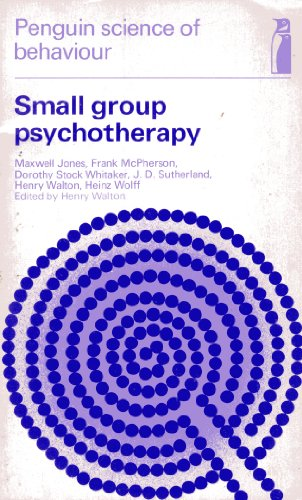 9780140806601: Small Group Psychotherapy (Penguin science of behaviour: abnormal and clinical psychology)