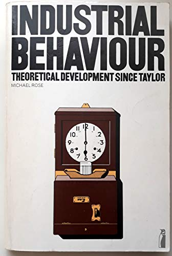 9780140808179: Industrial Behaviour: Theoretical Development Since Taylor