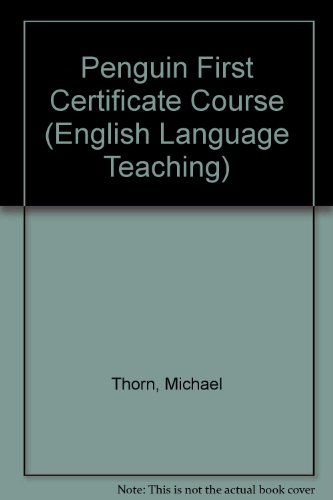 Penguin First Certificate Course (English Language Teaching) (9780140808476) by Thorn, Michael