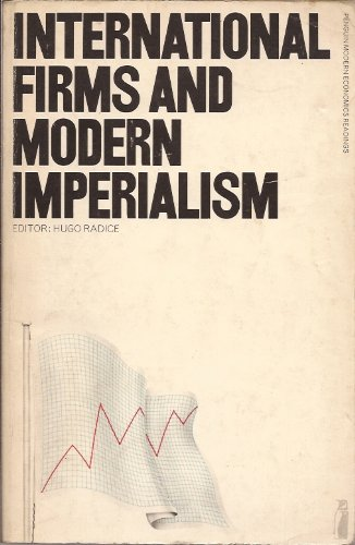 9780140808728: International Firms and Modern Imperialism: Selected Readings (Modern Economics S.)