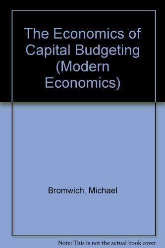 9780140809145: The Economics of Capital Budgeting (Modern Economics)