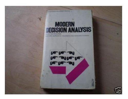 Modern decision analysis: Selected readings (Penguin education): GORDON M KAUFMAN