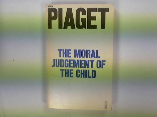 Moral Judgement Of The Child: Piaget, Jean