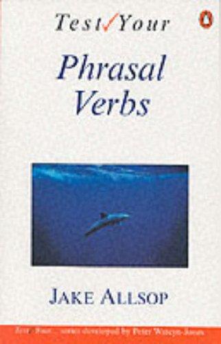 9780140809886: Test Your Phrasal Verbs (English Language Teaching)